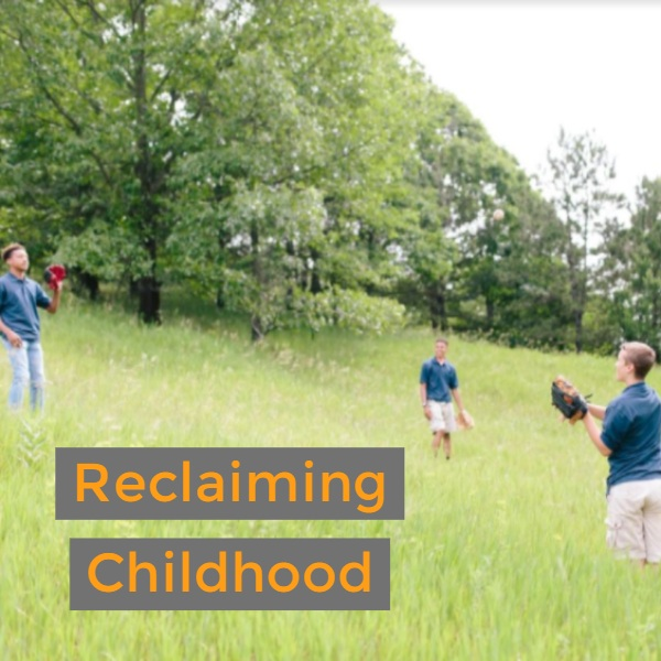 Reclaiming Childhood for Kids that have Grown Up too Soon