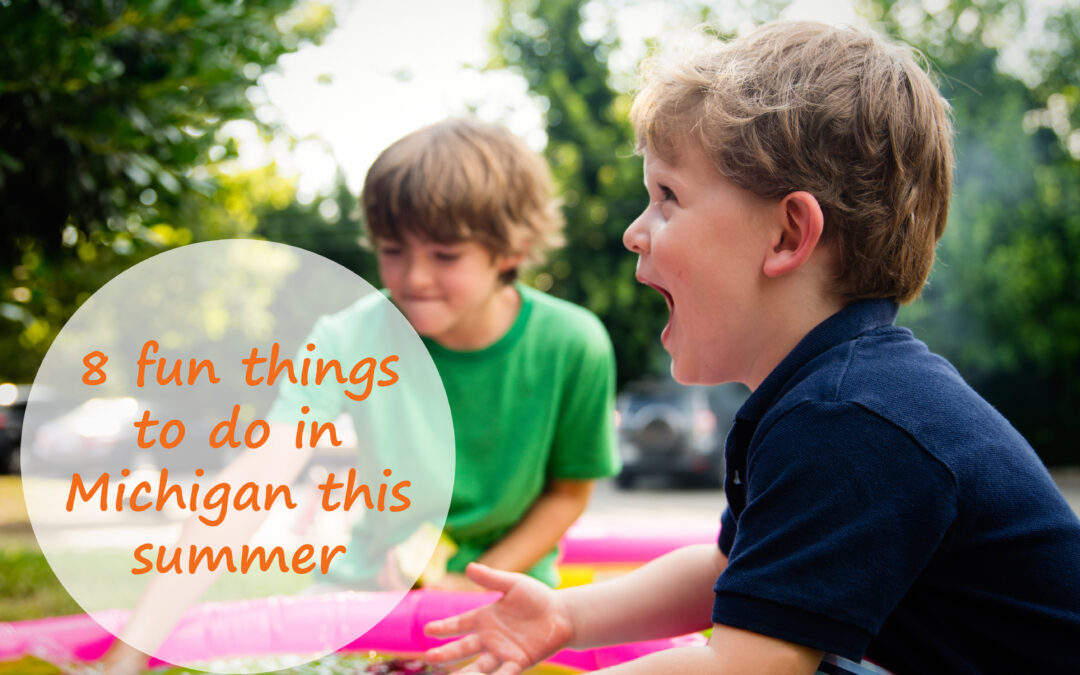 8 Fun Things to do in Michigan with Your Kids this Summer